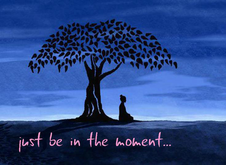 Be Aware of the Present Moment.