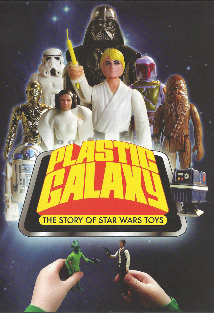 Plastic Galaxy The Story of Star Wars Toys
